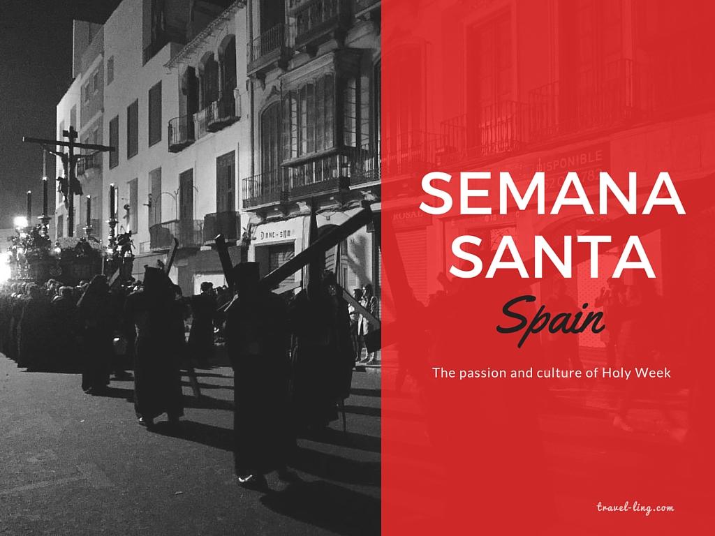 Semana Santa: Spain's Holiest of Weeks