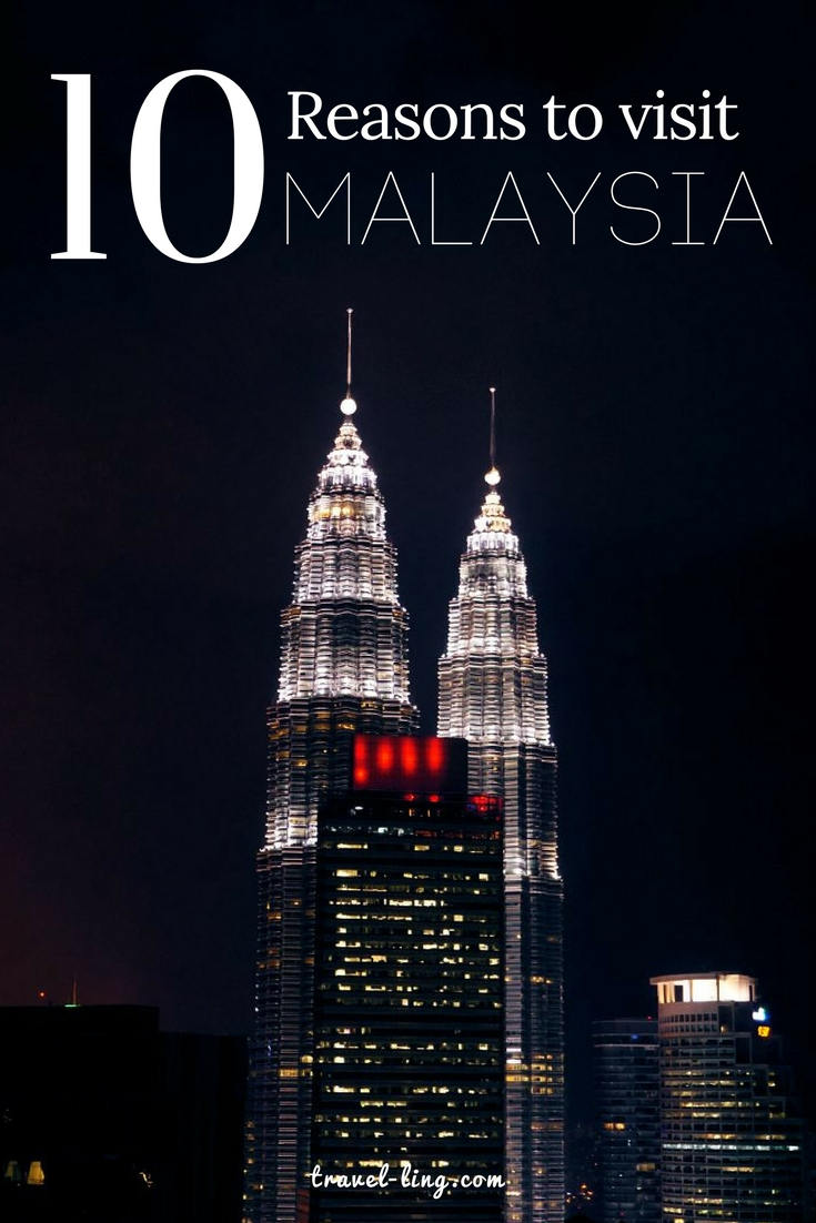 10 reasons to visit Malaysia