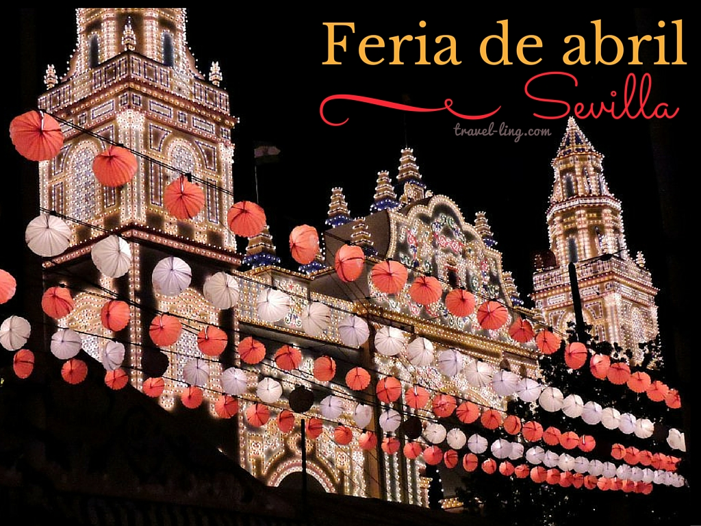 Feria de Abril - Sevilla's Biggest Party